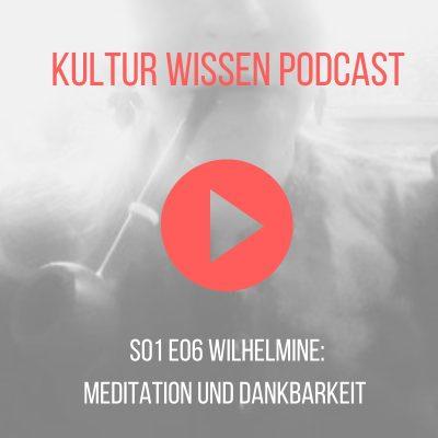 S01 E06 Wilhelmine: Meditation und Dankbarkeit